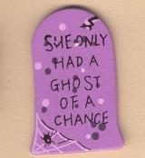Funny Gothic TOMBSTONE ''She Only Had a Ghost of a Chance'' PIN BROOCH - Wood Halloween Graveyard Novelty Retirement Costume Jewelry -PURPLE